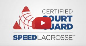 Speed lacrosse certified court guard